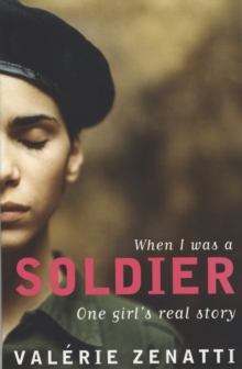 When I Was a Soldier : One Girl's True Story, Paperback Book
