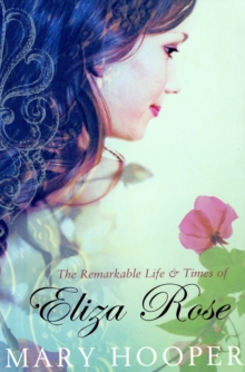 The Remarkable Life and Times of Eliza Rose, Paperback Book