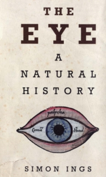 The Eye : A Natural History, Hardback Book