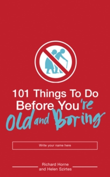 101 Things to Do Before You're Old and Boring, Paperback Book