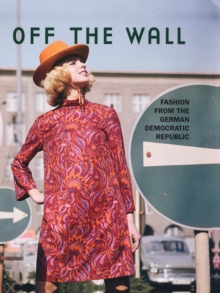 Off the Wall : Fashion in the GDR, Hardback Book