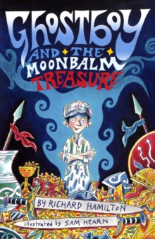 Ghostboy and the Moonbalm Treasure, Paperback Book