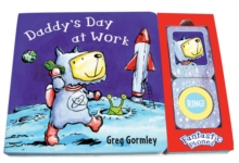 Daddy's Day at Work : Fantastic Phones, Board book Book