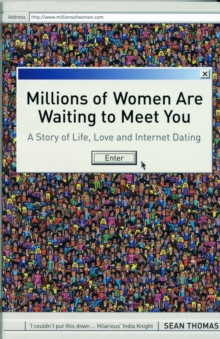 Millions of Women are Waiting to Meet You : A Story of Life, Love and Internet Dating, Paperback Book