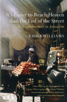 It's Easier to Reach Heaven Than the End of the Street : A Jerusalem Memoir, Paperback Book