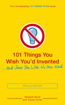 101 Things You Wish You'd Invented and Some You Wish No One Had, Paperback Book