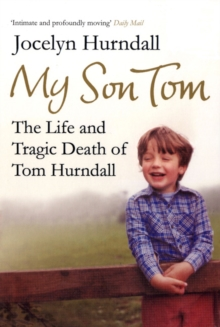 My Son Tom : The Life and Tragic Death of Tom Hurndal, Paperback Book