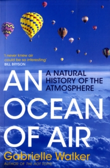 An Ocean of Air : A Natural History of the Atmosphere, Paperback / softback Book