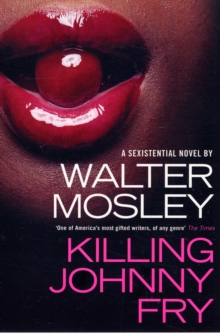 Killing Johnny Fry : A Sexistential Novel, Paperback Book