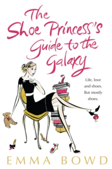 The Shoe Princess's Guide to the Galaxy, Paperback Book