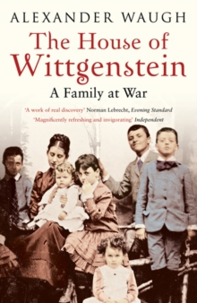 The House of Wittgenstein : A Family at War, Paperback Book