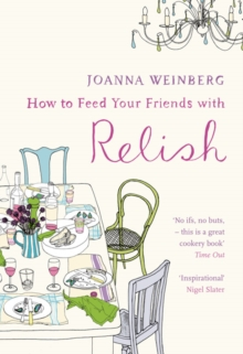 How to Feed Your Friends with Relish, Paperback Book