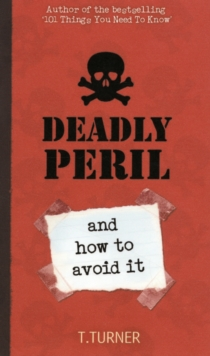 Deadly Peril : And How to Avoid it, Paperback Book