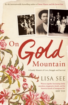 On Gold Mountain : A Family Memoir of Love, Struggle and Survival, Paperback / softback Book