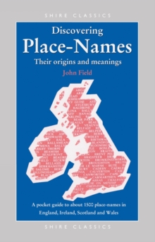 Place-Names : A Pocket Guide to Over 1500 Place-names in England, Ireland, Scotland and Wales, Paperback Book