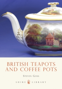 British Teapots and Coffee Pots, Paperback / softback Book