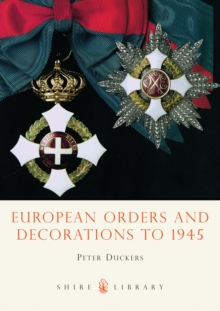 European Orders and Decorations to 1945, Paperback / softback Book