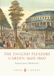 The English Pleasure Garden : 1660-1860, Paperback / softback Book