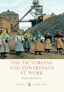 The Victorians and Edwardians at Work, Paperback Book