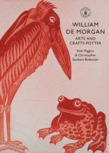 William De Morgan : Arts and Crafts Potter, Paperback / softback Book
