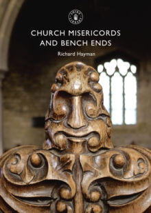Church Misericords and Bench Ends, Paperback / softback Book