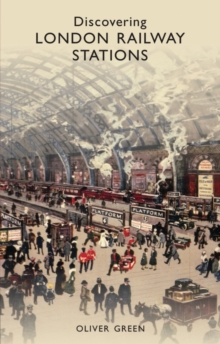 Discovering London Railway Stations, Paperback Book