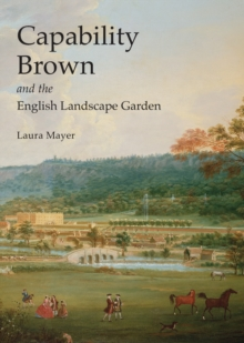 Capability Brown and the English Landscape Garden, Paperback Book