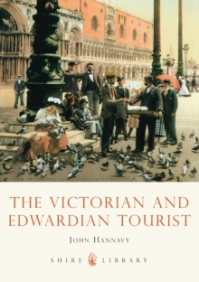 The Victorian and Edwardian Tourist, Paperback / softback Book