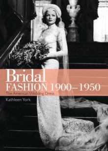 Bridal Fashion 1900-1950, Paperback / softback Book
