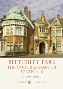 Bletchley Park : The Code-breakers of Station X, Paperback Book