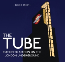 The Tube : Station to Station on the London Underground, Hardback Book