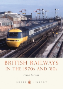 British Railways in the 1970s and 80s, Paperback Book