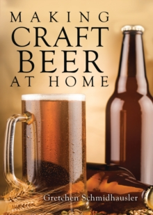 Making Craft Beer at Home, Paperback / softback Book