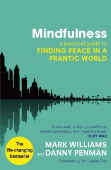 Mindfulness : A practical guide to finding peace in a frantic world, EPUB eBook