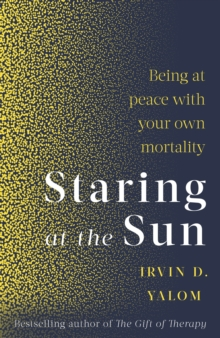 Staring at the Sun : Being at peace with your own mortality, EPUB eBook