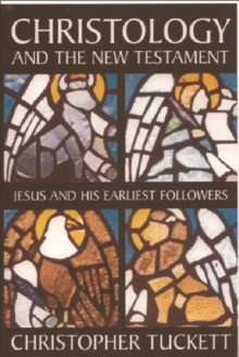 Christology of the New Testament : Jesus and His Earliest Followers, Paperback / softback Book
