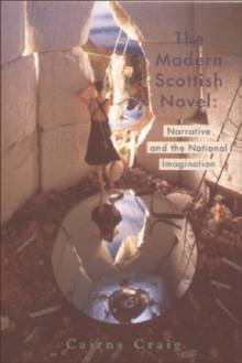 The Modern Scottish Novel : Narrative and the National Imagination, Paperback / softback Book