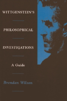 "Wittgenstein's ""Philosophical Investigations"" : A Guide, Paperback / softback Book"
