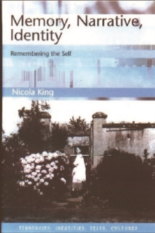 Memory, Narrative, Identity : Remembering the Self, Paperback / softback Book