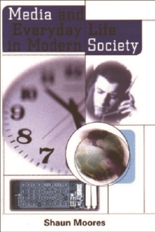 Media and Everyday Life in Modern Society, Paperback / softback Book
