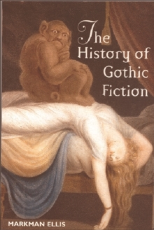 The History of Gothic Fiction, Paperback Book