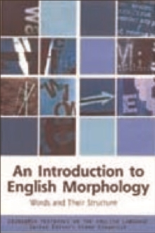 An Introduction to English Morphology : Words and Their Structure, Paperback Book