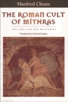 The Roman Cult of Mithras : The God and His Mysteries, Paperback Book