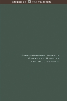 Post-Marxism Versus Cultural Studies : Theory, Politics and Intervention, Hardback Book