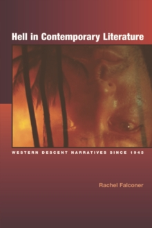 Hell in Contemporary Literature : Western Descent Narratives Since 1945, Hardback Book