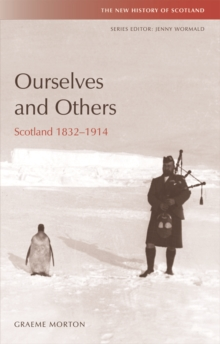 Ourselves and Others : Scotland 1832-1914, Hardback Book