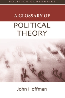 A Glossary of Political Theory, Paperback Book