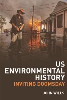 US Environmental History : Inviting Doomsday, Hardback Book
