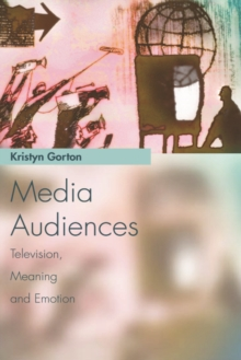Media Audiences : Television, Meaning and Emotion, Paperback Book