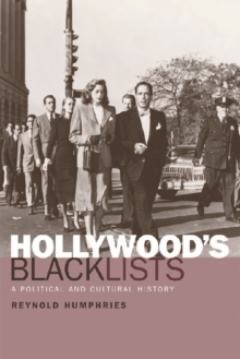Hollywood's Blacklists : A Political and Cultural History, Paperback Book